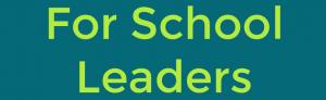 For School Leaders